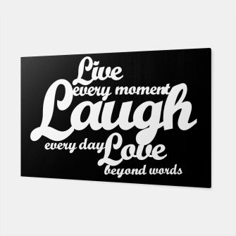 Live every moment laugh everyday love beyond words Canvas obraz miniatury