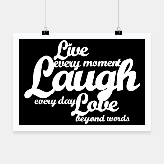 Live every moment laugh everyday love beyond words Poster obraz miniatury