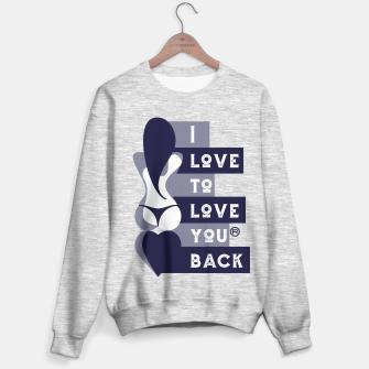 Thumbnail image of I Love To Love You Back II Sweater regular, Live Heroes