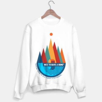 Thumbnail image of Nice to Have a Home (especially in Alps) Sweater, Live Heroes