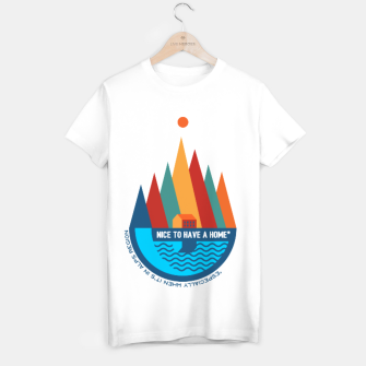 Thumbnail image of Nice to Have a Home (especially in Alps) T-shirt, Live Heroes