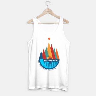 Thumbnail image of Nice to Have a Home (especially in Alps) Tank Top, Live Heroes