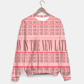 Thumbnail image of Now or Never Sweater, Live Heroes