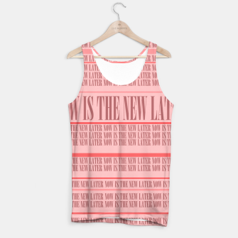 Thumbnail image of Now or Never Tank Top, Live Heroes