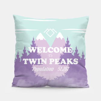 Miniatur Welcome to Twin Peaks Pillow, Live Heroes