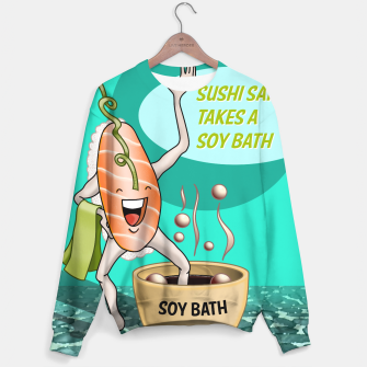 Miniatur Sushi Sake takes a Soy Bath (poster version) Sweater, Live Heroes