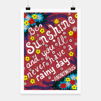 Miniatur Be Sunshine And You'll Never Have A Rainy Day Poster, Live Heroes