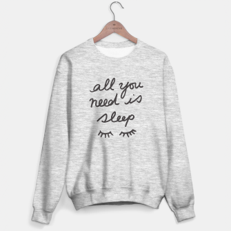 Thumbnail image of All You Need Is Sleep Sweater regular, Live Heroes
