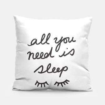 Thumbnail image of All You Need Is Sleep Pillow, Live Heroes