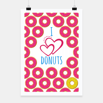 Thumbnail image of I love donuts poster. Creative illustration for greeting cards, banners, posters or wallpapers. Poster, Live Heroes
