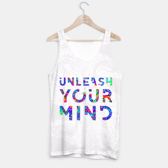 Thumbnail image of Unleash Your Mind Tank Top, Live Heroes