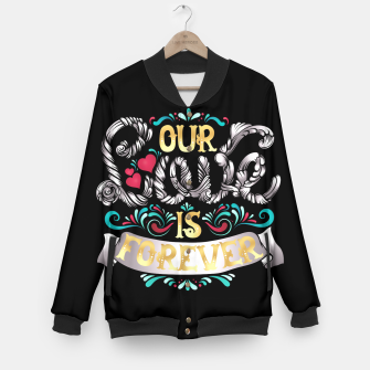 Thumbnail image of Love Is Forever Baseball Jacket, Live Heroes