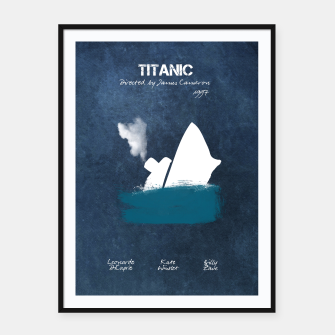 Thumbnail image of Titanic by James Francis Cameron Plakaty w ramie , Live Heroes