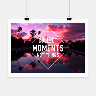 Miniature de image de Collect moments not things Poster, Live Heroes