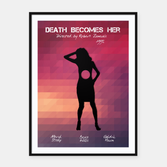 Miniaturka Death  Becomes  Her by Robert Zemeckis Plakaty w ramie , Live Heroes