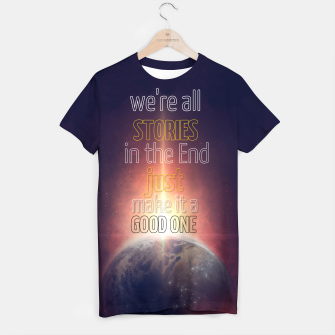 Thumbnail image of We're all Stories ! T-Shirt, Live Heroes