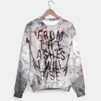Thumbnail image of From the Ashes I will Rise Sweatshirt, Live Heroes
