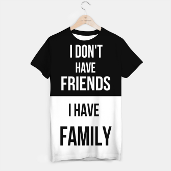 Thumbnail image of I have Family - T-Shirt, Live Heroes