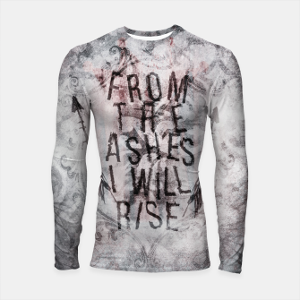 Thumbnail image of From the Ashes I will Rise Longsleeve Rashguard, Live Heroes