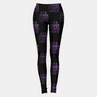 Imagen en miniatura de If it is Sparkly and Purple I want it | pattern Leggings, Live Heroes