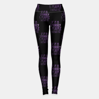Miniatur If it is Sparkly and Purple I want it | pattern Leggings, Live Heroes