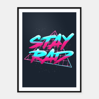 Miniaturka Stay Rad 2 Framed poster, Live Heroes