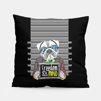Miniatur Pug quotes Freedom Pillow, Live Heroes