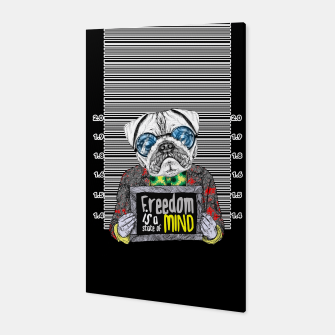 Miniatur Pug quotes Freedom Canvas, Live Heroes
