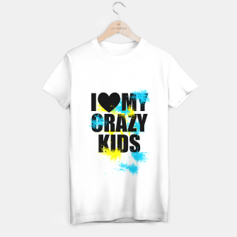 Thumbnail image of I love my crazy kids T-shirt régulière, Live Heroes