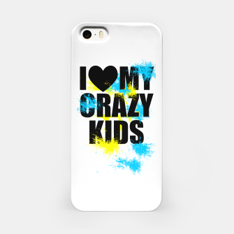 Miniatur I love my crazy kids Étui pour Iphone, Live Heroes