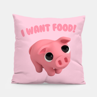 Thumbnail image of Rosa the Pig I WANT FOOD Pillow, Live Heroes