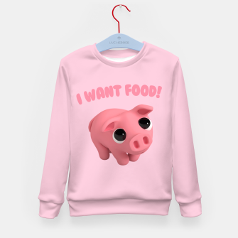 Thumbnail image of Rosa the Pig I WANT FOOD Kid's Sweater, Live Heroes