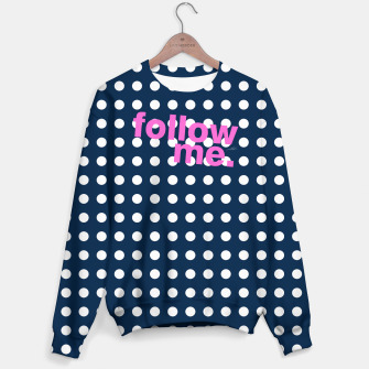 Thumbnail image of Follow me - girly stuff Sweater, Live Heroes
