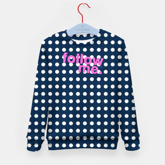 Thumbnail image of Follow me - girly stuff Kid's Sweater, Live Heroes