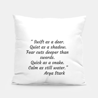 Thumbnail image of Swift as a deer... Arya Stark Quote Pillow, Live Heroes