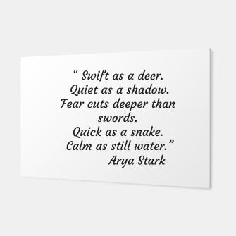 Thumbnail image of Swift as a deer... Arya Stark Quote Canvas, Live Heroes