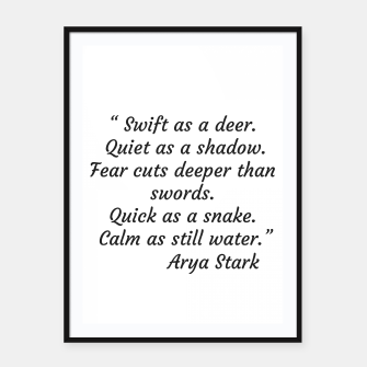 Thumbnail image of Swift as a deer... Arya Stark Quote Framed poster, Live Heroes