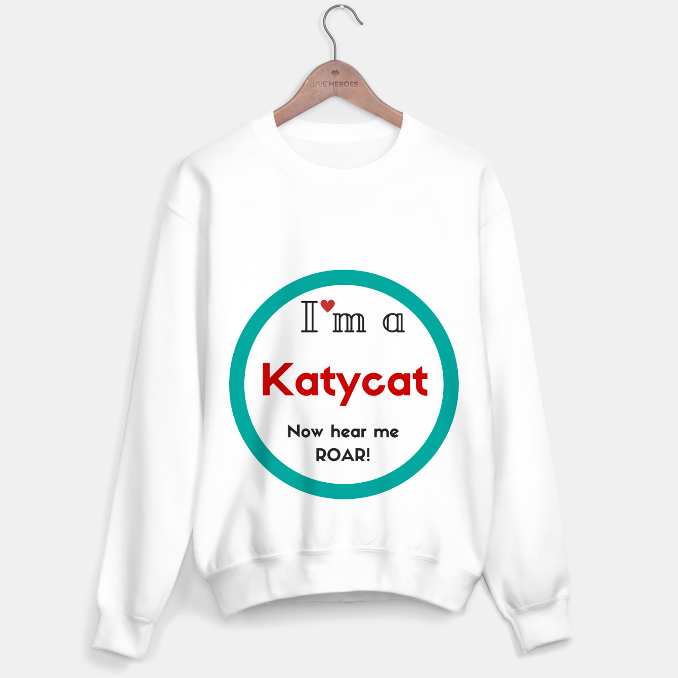 Image of I'm a KatyCat now hear me Roar KatyPerry Sweater - Live Heroes