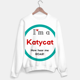 Thumbnail image of I'm a KatyCat now hear me Roar KatyPerry Sweater regular, Live Heroes