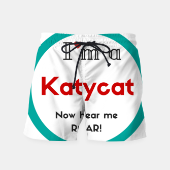 Thumbnail image of I'm a KatyCat now hear me Roar KatyPerry Swim Shorts, Live Heroes
