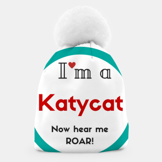 Thumbnail image of I'm a KatyCat now hear me Roar KatyPerry Beanie, Live Heroes