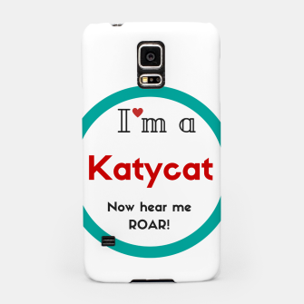 Thumbnail image of I'm a KatyCat now hear me Roar KatyPerry Samsung Case, Live Heroes