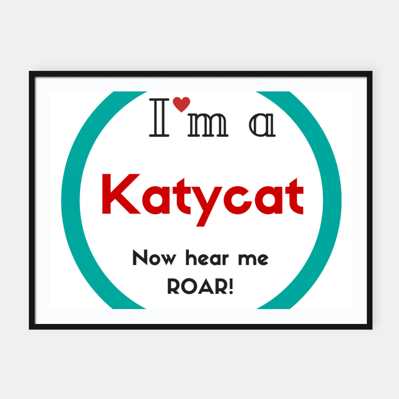Image of I'm a KatyCat now hear me Roar KatyPerry Framed poster - Live Heroes