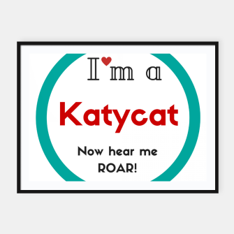 Thumbnail image of I'm a KatyCat now hear me Roar KatyPerry Framed poster, Live Heroes