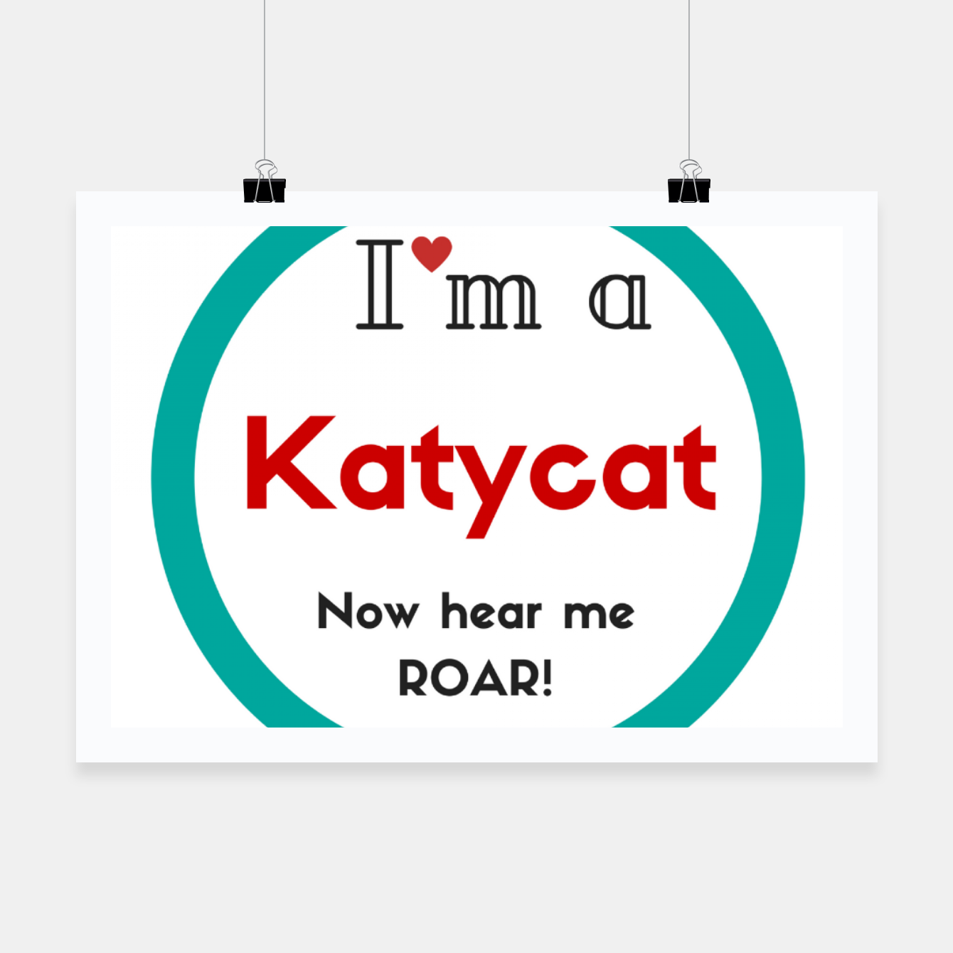 Image of I'm a KatyCat now hear me Roar KatyPerry Poster - Live Heroes