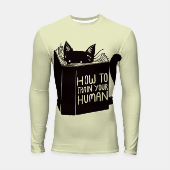 Thumbnail image of How to train your human Longsleeve Rashguard , Live Heroes