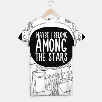 Miniatur Maybe I belong Among The Stars T-shirt, Live Heroes