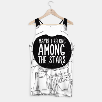 Miniatur Maybe I belong Among The Stars Tank Top, Live Heroes