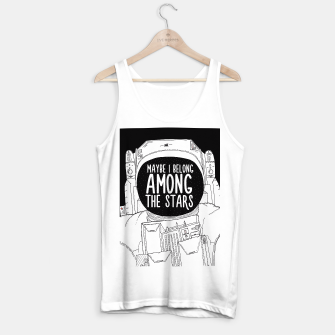 Miniatur Maybe I belong Among The Stars Tank Top regular, Live Heroes
