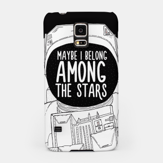 Miniatur Maybe I belong Among The Stars Samsung Case, Live Heroes